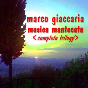 Marco Giaccaria - the complete trilogy (2013)