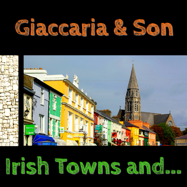 Giaccaria & Son - Irish Towns and..., cover